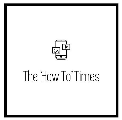 The 'How To' Times